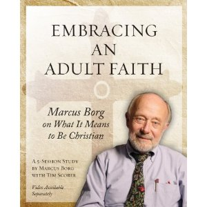 Embracing and Adult Faith, by Marcus Borg